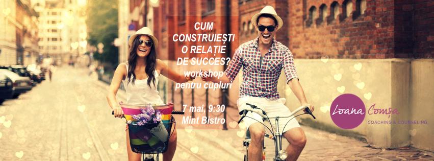 workshop Cum construiesti o relatie de succes