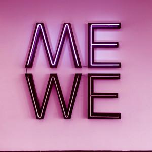 """Me-ness, We-ness. Drumul de la """"EU"""", la """"NOI""""."""